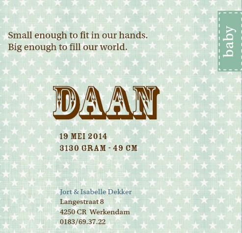 De lieve tekst op je geboortekaartje toont hoe blij we met je zijn ...